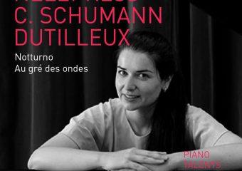 Nelly Ress joue Clara Schumann et Henri Dutilleux (Premier CD)
